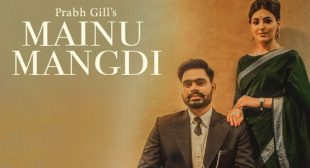 Mainu Mangdi by Prabh Gill