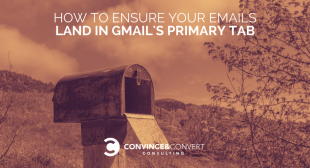 How to Ensure Your Emails Land in Gmail's Primary Tab