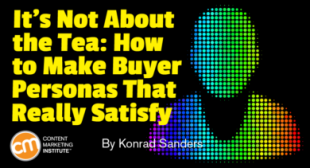 It's Not About the Tea: How to Make Buyer Personas That Really Satisfy