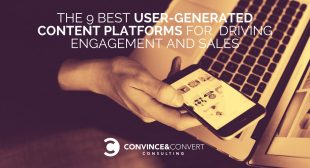 The 9 Best User-Generated Content Platforms for Driving Engagement and Sales