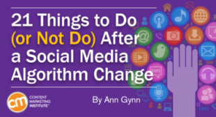 21 Things to Do (or Not Do) After a Social Media Algorithm Change