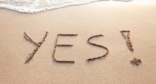 "5 Ways Saying ""Yes"" Can Positively Influence Your Life"