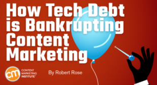 How Tech Debt Is Bankrupting Content Marketing