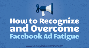 How to Recognize and Overcome Facebook Ad Fatigue