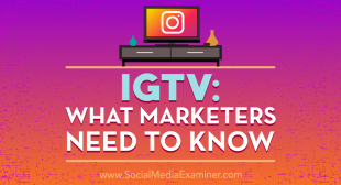 IGTV: What Marketers Need to Know