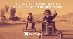 How to Use Social Data to Get the Edge on Competitors
