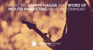 What do Sammy Hagar and Word of Mouth Marketing Have in Common?