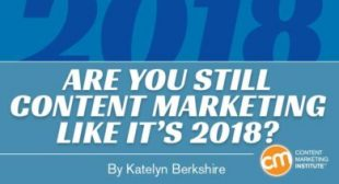 Are You Still Content Marketing Like It's 2018?