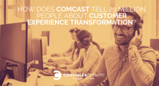 How Does Comcast Tell 29 Million People About Customer Experience Transformation?
