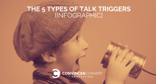 The 5 Types of Talk Triggers [Infographic]