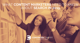 What Content Marketers Need to Know About Search in 2019