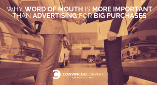 Why Word of Mouth Is More Important than Advertising for Big Purchases