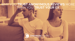 Why You Trust Anonymous Reviews More than You Trust Your Ex