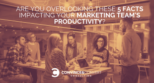 Are You Overlooking These 5 Facts Impacting Your Marketing Team's Productivity?