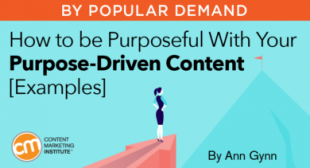 How to be Purposeful With Your Purpose-Driven Content [Examples]