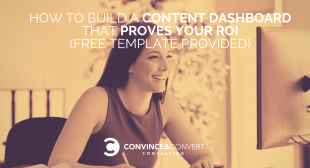 How to Build a Content Dashboard that Proves Your ROI (Free Template Provided)