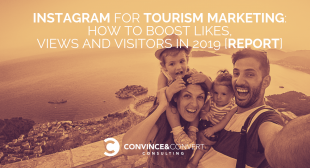 Instagram for Tourism Marketing: How to Boost Likes, Views and Visitors in 2019 [report]