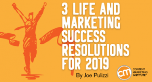3 Life and Marketing Success Resolutions for 2019