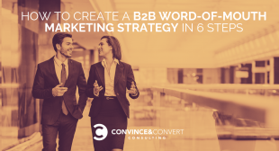 How to Create a B2B Word-of-Mouth Marketing Strategy in 6 Steps