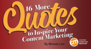 16 More Quotes to Inspire Your Content Marketing