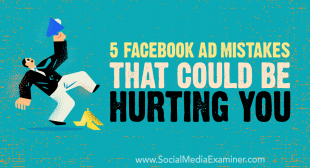 5 Facebook Ad Mistakes That Could Be Hurting You