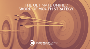 The Ultimate Unified Word of Mouth Strategy