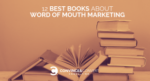 12 Best Books About Word of Mouth Marketing