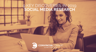 9 Key Discoveries in 2019 Social Media Research
