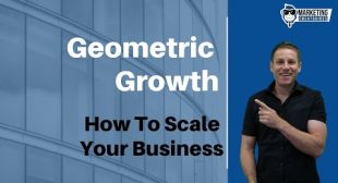 Geometric Growth – How To Scale Your Business Easily
