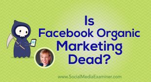 Is Facebook Organic Marketing Dead?