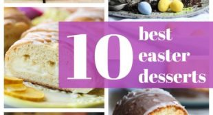 10 AMAZING and EASY Easter Desserts!