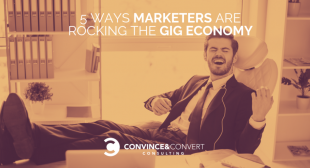 5 Ways Marketers Are Rocking the Gig Economy