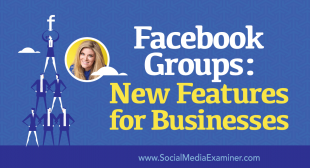 Facebook Groups: New Features for Businesses