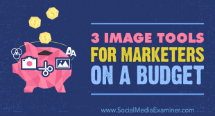 3 Image Tools for Marketers on a Budget