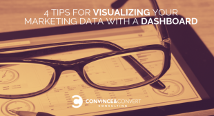 4 Tips for Visualizing Your Marketing Data with a Dashboard {New Research}