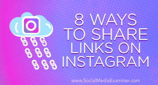 8 Ways to Share Links on Instagram