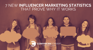7 New Influencer Marketing Statistics That Prove Why It Works