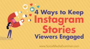 4 Ways to Keep Instagram Stories Viewers Engaged