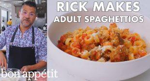 Rick Makes Adult SpaghettiOs   From the Test Kitchen   Bon Appétit