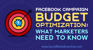 Facebook Campaign Budget Optimization: What Marketers Need to Know