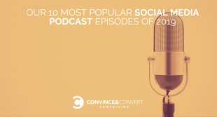 Our 10 Most Popular Social Media Podcast Episodes of 2019