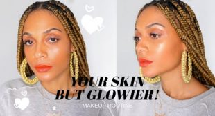 Your Skin but GLOWIER! Makeup Routine + I MOVED…(again)
