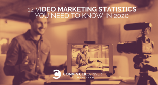 12 Video Marketing Statistics You Need to Know in 2020
