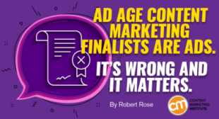 Ad Age Content Marketing Finalists Are Ads. It's Wrong and It Matters.