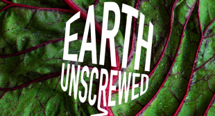 Earth Unscrewed – Episode Eight: Sustainable start-ups having a positive impact on the planet
