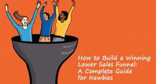 How to Build a Winning Lower Sales Funnel: A Complete Guide for Newbies