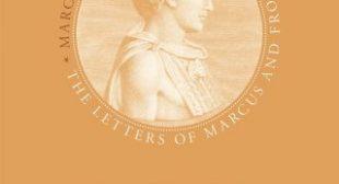 Marcus Aurelius in Love: The Future Stoic Philosopher and Roman Emperor's Passionate Teenage Love Letters to His Tutor