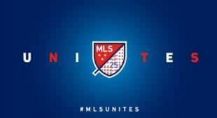 Major League Soccer Kicks Off MLS Unites Campaign