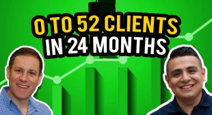 What it takes to go from 0 to 52 clients in 24 month