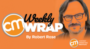 Which Content Marketers Will Do Well in the Post-Shutdown World? [The Weekly Wrap]